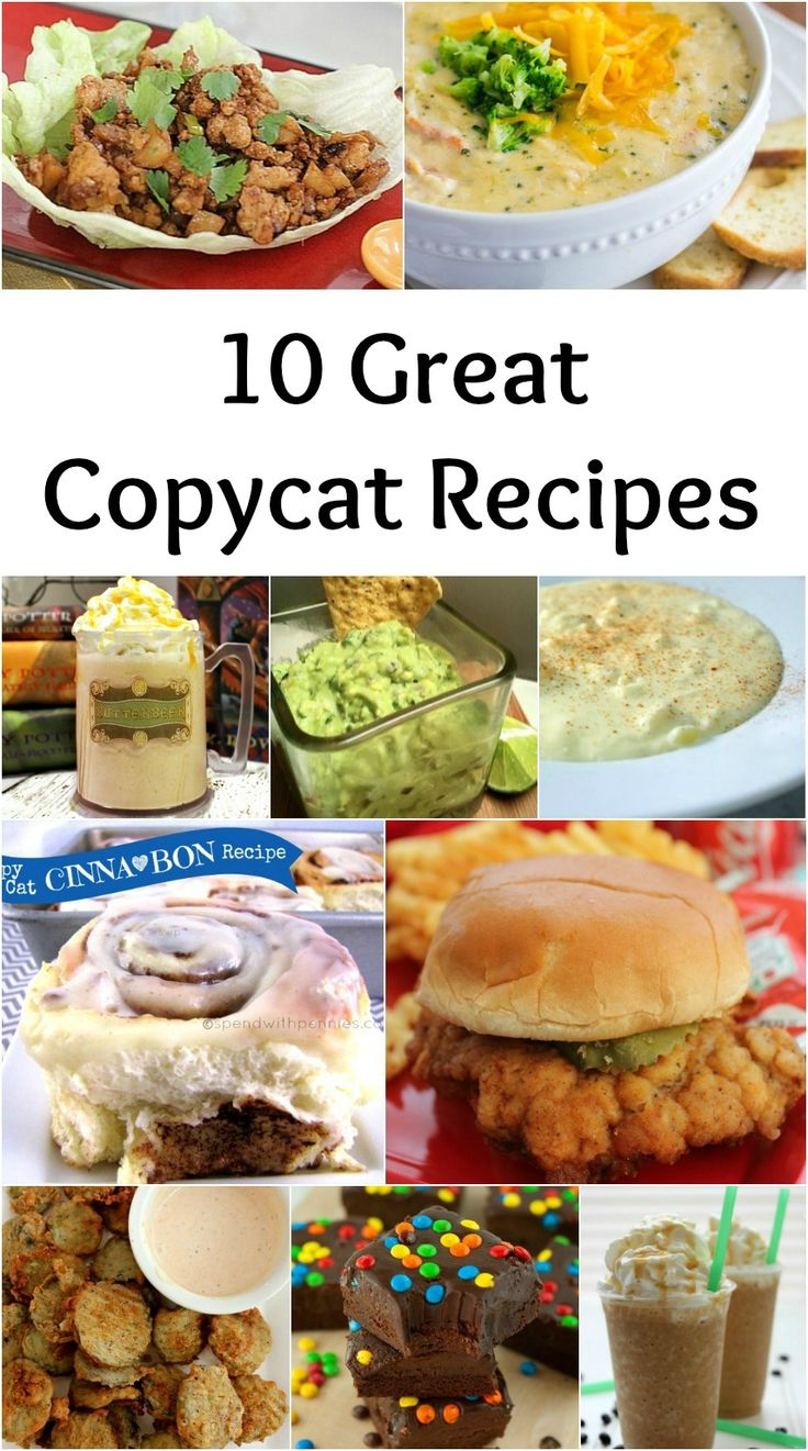 10 Great Copycat Recipes - from your favorite restaurants. I need to try some of these!