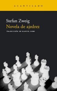 Novela de ajedrez, de Stefan Zweig. Barcelona: Acantilado, 2001, en http://blogs.upm.es/nosolotecnica/2010/04/23/novela-de-ajedrez-stefan-zweig/. Lo verdaderamente apasionante del libro radica en la brillante descripción de dos psicologías extremas, opuestas diametralmente, que se enfrentan en un auténtico choque de temperamentos. #stefanzweig