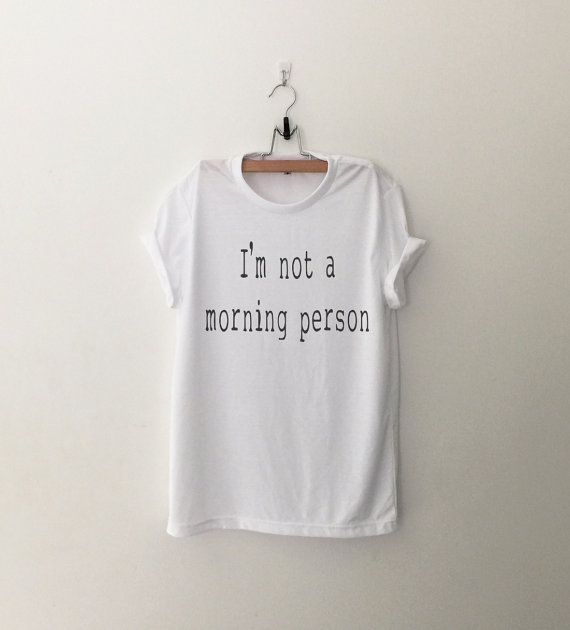 Im not a morning person Funny T-Shirt T Shirt with by CozyGal                                                                                                                                                                                 Mais