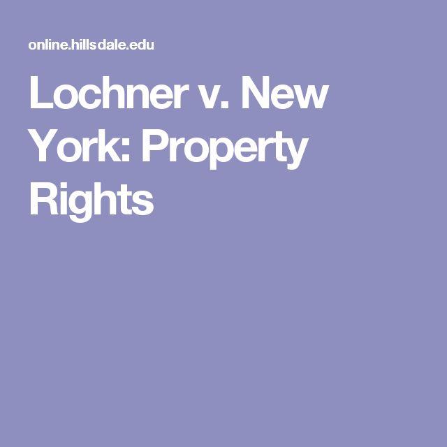Lochner v. New York: Property Rights