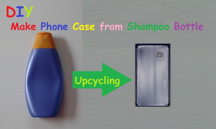How to make a Mobile Phone Case from a Shampoo Bottle - DIY ...