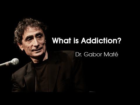 """""""What is Addiction?: Dr. Gabor Maté talks about the root causes of addiction and how to deal with them."""""""
