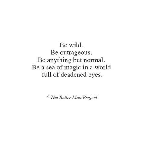 Be yourself. Never forget who you are and what you're all about #thebettermanproject