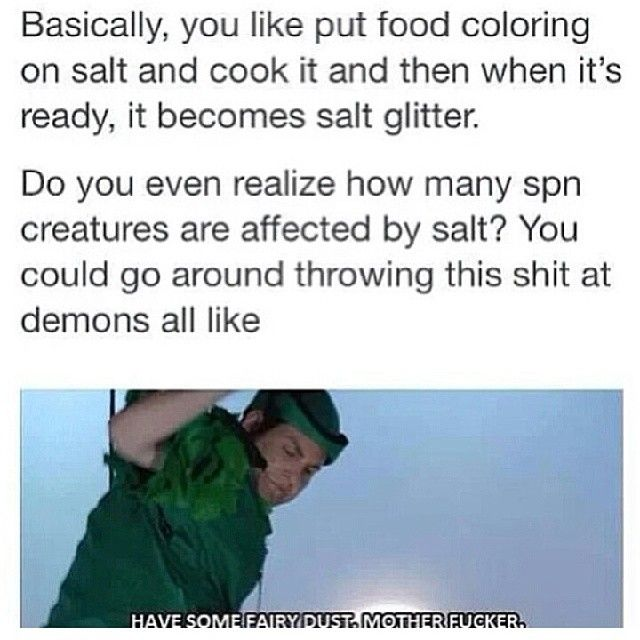 LOL! So true!!! This is like the idea of the boys having iron rings so the could just punch ghosts. X3 Sorry for the swear but it IS funny. ;D