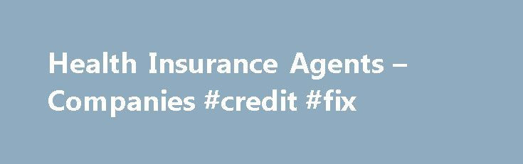 Health Insurance Agents – Companies #credit #fix http://insurances.nef2.com/health-insurance-agents-companies-credit-fix/  #insurance brokers # healthinsurance.jpg What health insurance brokers do Insurance agents specialize in selling health plans and guide people or businesses in choosing the most appropriate coverage for their needs. As agents representing several health insurance carrier companies, they will typically meet you to discuss your options. The types of insurance offered may…