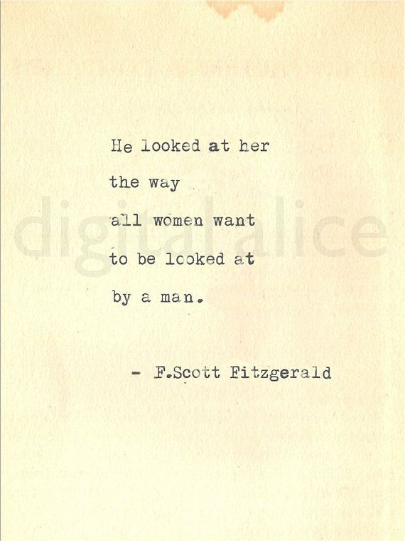 VINTAGE TYPEWRITER PRINT F Scott Fitzgerald Gatsby Quote  Wall Art Instant  Download He Looked At Her The Way All Women Want To Be