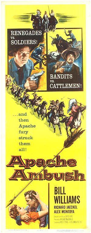 Apache Ambush (1955)Stars: Bill Williams, Richard Jaeckel, Alex Montoya, Movita Movita, Tex Ritter, Ray Teal, James Griffith ~ Director: Fred F. Sears