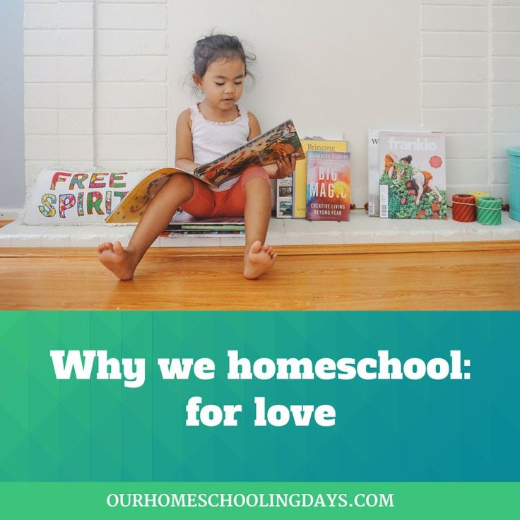 Why we homeschool-for love. An article that shows how love can lead to homeschooling, from Our Homeschooling Days.
