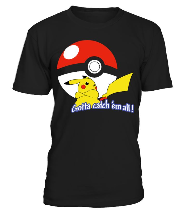 Pikachu - Gotta catch em all!  funny video game shirts, video game shirts, video game tee shirts #videogame #videogameshirt #videogamequotes #hoodie #ideas #image #photo #shirt #tshirt #sweatshirt #tee #gift #perfectgift #birthday #Christmas