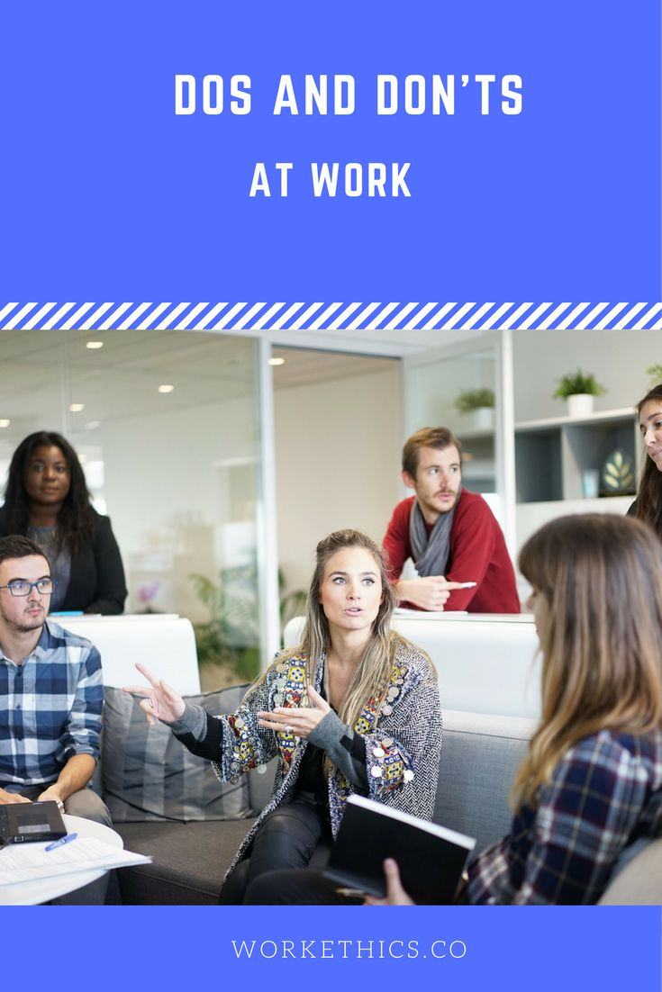 A small guide but very useful to remind yourself the best practices at work. What to do and what not to do while at work
