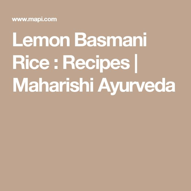 Lemon Basmani Rice : Recipes | Maharishi Ayurveda