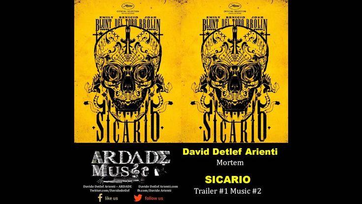 Sicario - Trailer #1 Music (David Detlef Arienti - Mortem)
