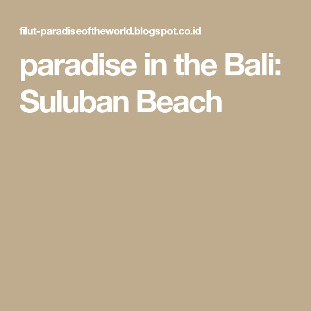 paradise in the Bali: Suluban Beach
