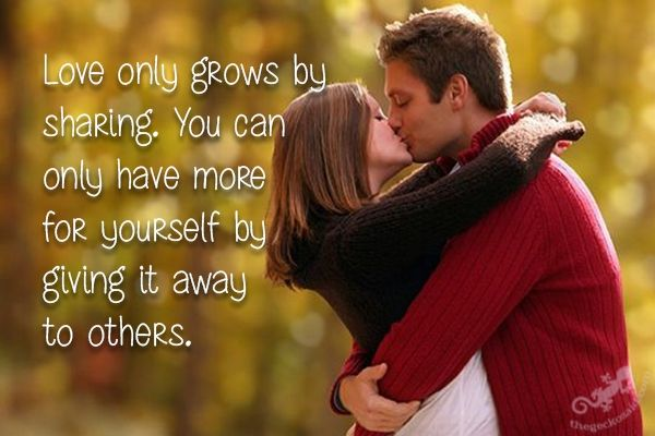 Love only grows by sharing. You can only have more for yourself by giving it away to others.  #love #grow #sharing #give #yourself #quotes  ©The Gecko Said - Beautiful Quotes