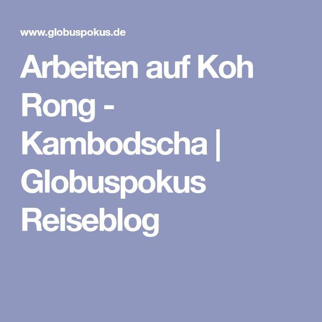 Arbeiten auf Koh Rong - Kambodscha | Globuspokus Reiseblog