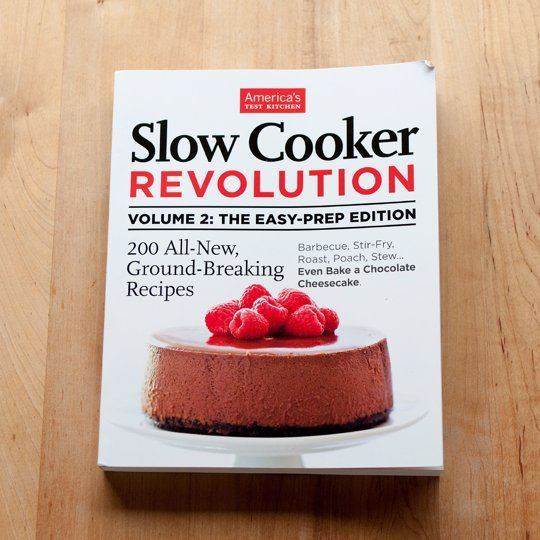 Slow Cooker Revolution, Volume 2: Easy-Prep Edition by America's Test Kitchen via @The Kitchn