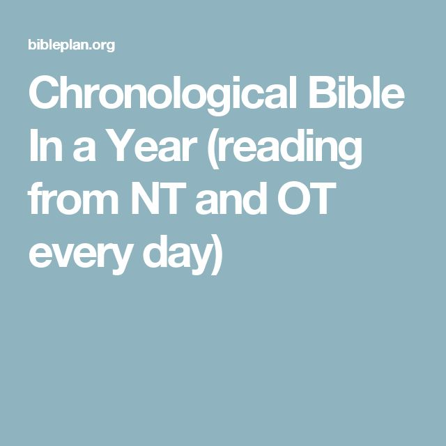 Chronological Bible In a Year (reading from NT and OT every day)
