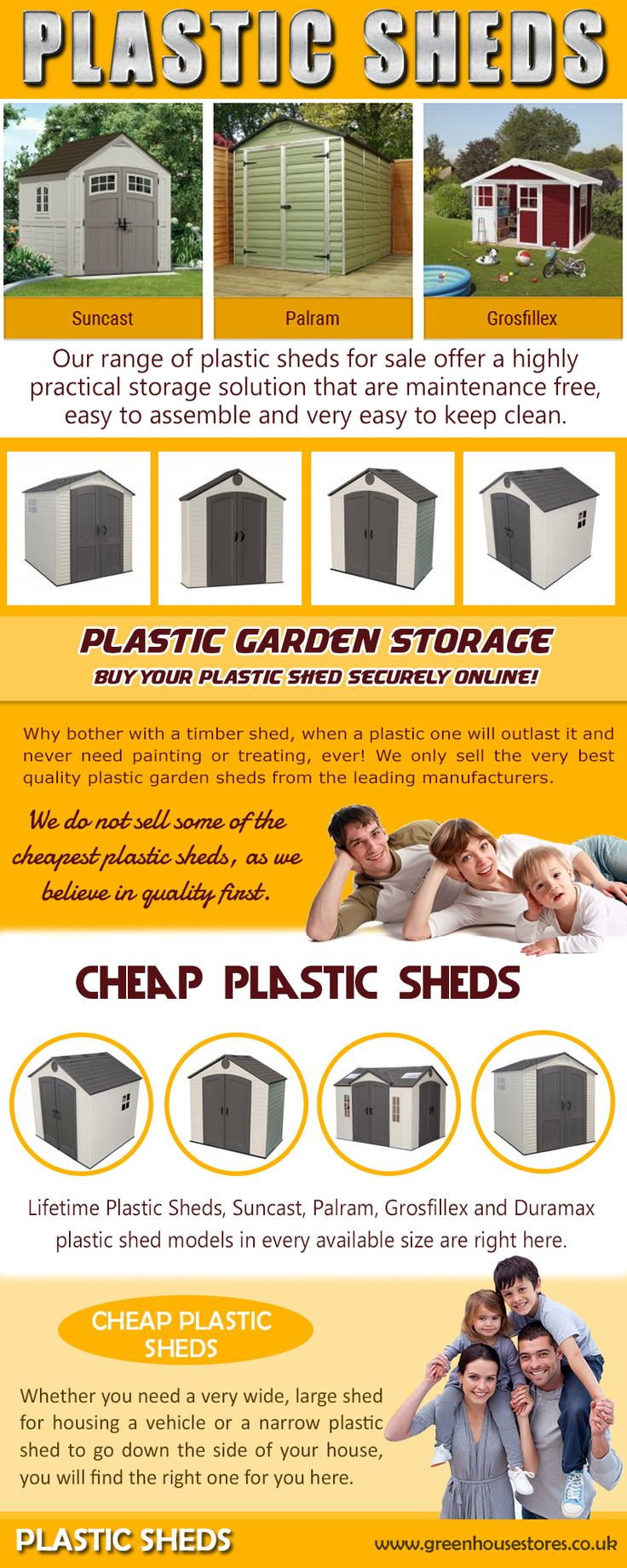 We only sell the very best quality plastic garden sheds from the leading manufacturers. We do not sell some of the cheapest plastic sheds, as we believe in quality first. Why buy a cheap plastic shed that won't last? You will only find tried and tested top brand plastic sheds. Our range of Plastic Sheds for sale offer a highly practical storage solution that are maintenance free, easy to assemble and very easy to keep clean.