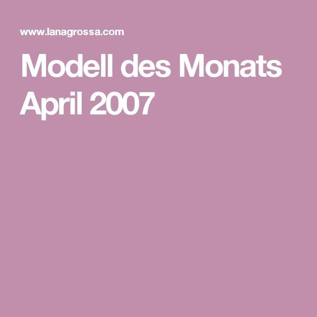Modell des Monats April 2007
