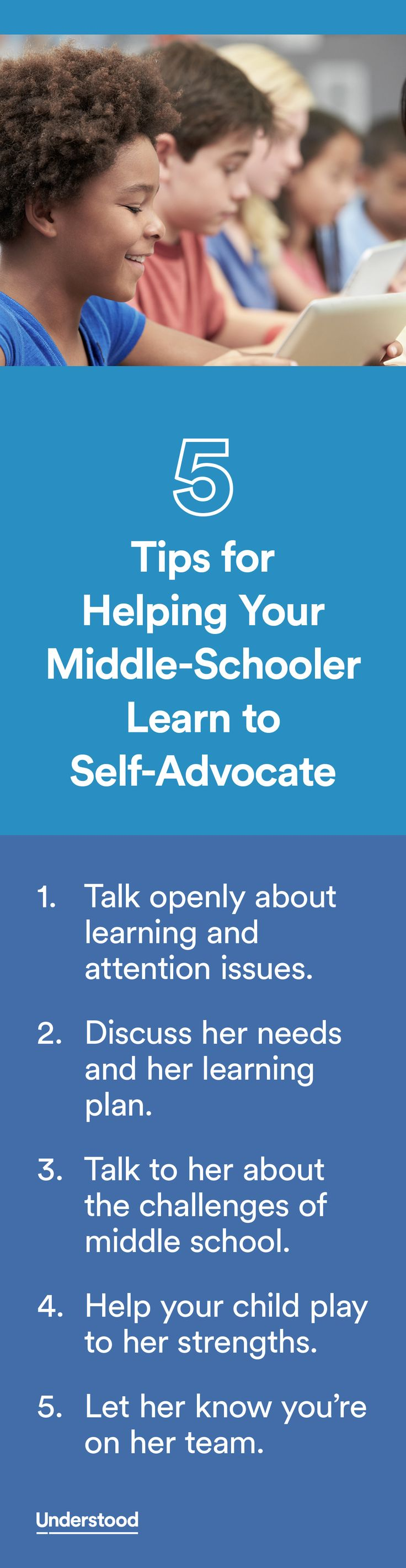 Middle school can present challenges for kids with learning and attention issues. That makes it more important than ever for your child to practice self-advocacy skills.