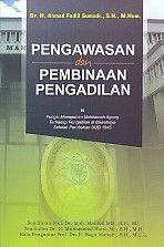 Pengawasan dan Pembinaan Pengadilan.Ahmad Fadlil Sumadi