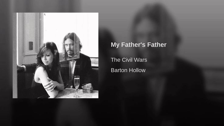 (adsbygoogle = window.adsbygoogle || []).push();   Provided to YouTube by Sony Music Entertainment My Father's Father · The Civil Wars Barton Hollow ℗ 2011 sensibility recordings LLC, under exclusive license to Columbia Records, a division of Sony Music Entertainment Released on...