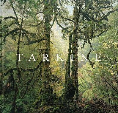Tarkine: A stunning photographic record (book) of Tasmania's Tarkine wilderness
