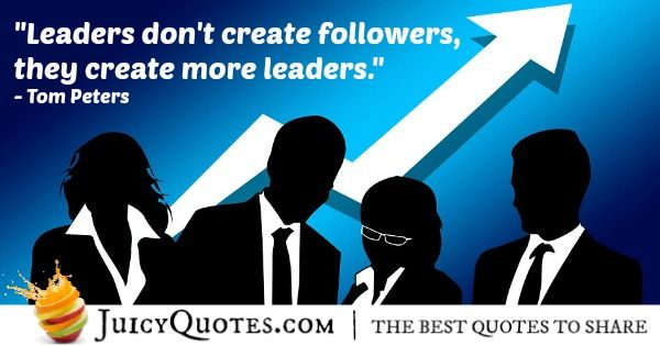 Quote About Leadership - Tom Peters