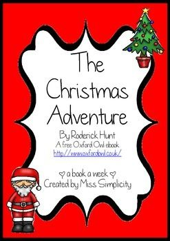 A book a week: The Christmas Adventure by Roderick Hunt (An Oxford Owl free ebook - great for interactive whiteboards)  Read the book daily for a week and complete a activity a day - oh so simple! Activities include; 1.  Sequencing – students cut and sequence the story events.