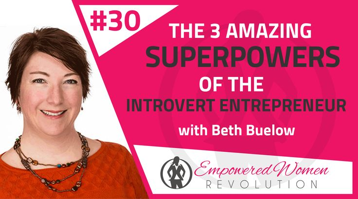 The 3 amazing superpowers of the introvert entrepreneur with Beth Buelow