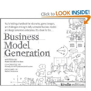 Business Model Generation: A Handbook for Visionaries, Game Changers, and Challengers eBook: Alexander Osterwalder, Yves Pigneur