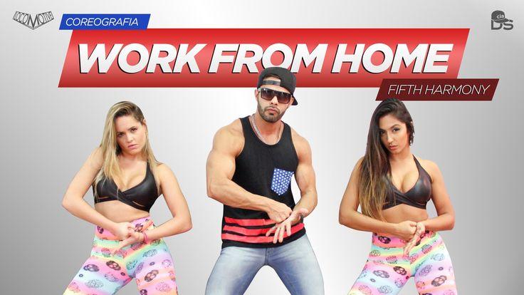 Work From Home - Fifth Harmony Cia Daniel Saboya (Coreografia)