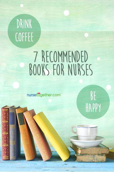 Start reading, #nurses! http://nursetogether.com/recommended-books-for-nurses