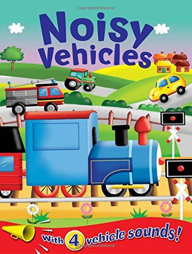 Noisy Vehicles - 4 Great Sounds - Tractors Trains Buses Cars (Sound Boards - Igloo Books Ltd) by Igloo Books http://www.amazon.co.uk/dp/1848175760/ref=cm_sw_r_pi_dp_JyV4wb16M06H7