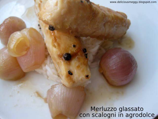 Merluzzo glassato con scalogni - Glazed cod with shallots