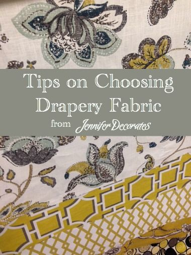 Picking Drapery Fabric from http://www.jenniferdecorates.com