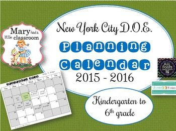 Planning Calendar for New York City Public Schools:UPDATED on July 1, 2015.  Please let me know if this calendar is useful, by leaving a comment and rating. I'd greatly appreciate it. Thanks!I create this calendar each year for planning purposes, but it can be used for many school related tasks.