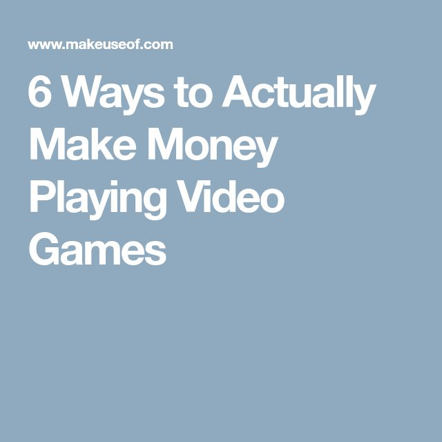 6 Ways to Actually Make Money Playing Video Games