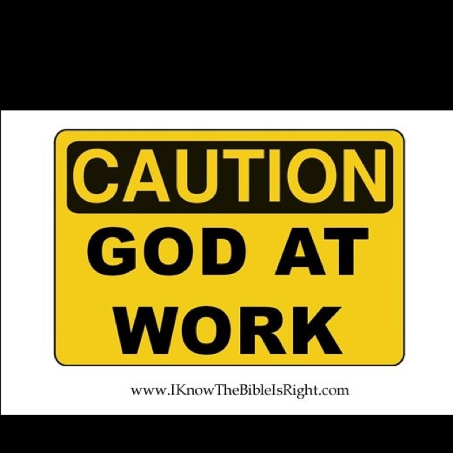God is working!Work, Inspiration God, Quotes, God Is, Faith, Jesus, Caution God, Christian Posters, Bible Verse