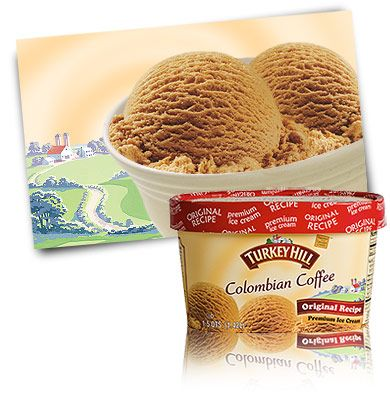 Colombian Coffee Premium Ice Cream   Turkey Hill Dairy I love coffee ice cream with homemade hot fudge sauce on top--sometimes I buy coffee ice cream even though I'm the only one in my family who likes it.  Of course, that means there's more for me.  :)