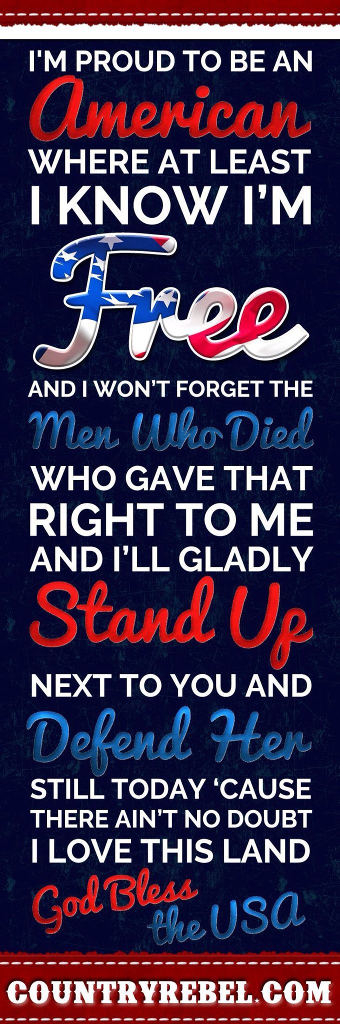 - from God Bless the USA by Lee Greenwood
