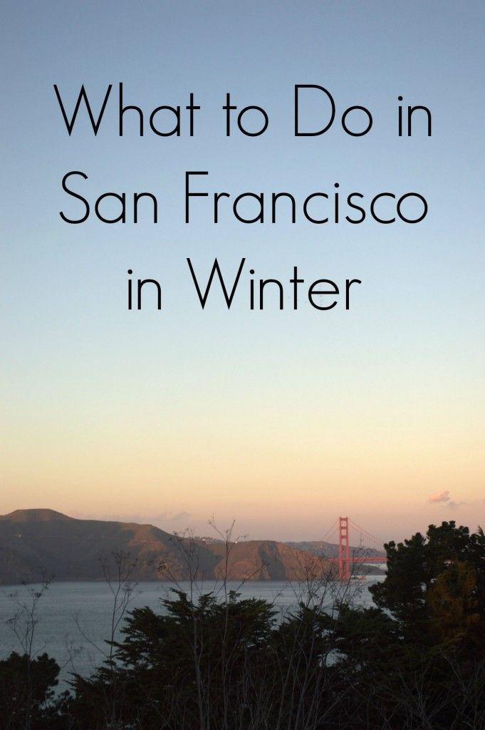 What to Do in San Francisco This Winter