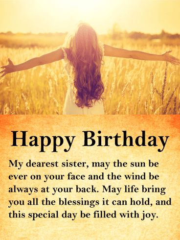 Sunshine Happy Birthday Wishes Card for Sister: Wish your sister all the blessings and happiness this life has to offer, especially on her birthday, with this beautiful birthday card featuring a woman enjoying the sun on her face. She stands in a field of wheat. The birthday message to your sister is on a matching field of gold.