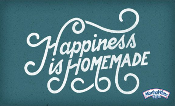 Happiness is Homemade - Martha White®