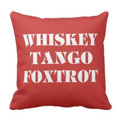 Whisky Tango Foxtrot Throw Pillow - decor gifts diy home & living cyo giftidea