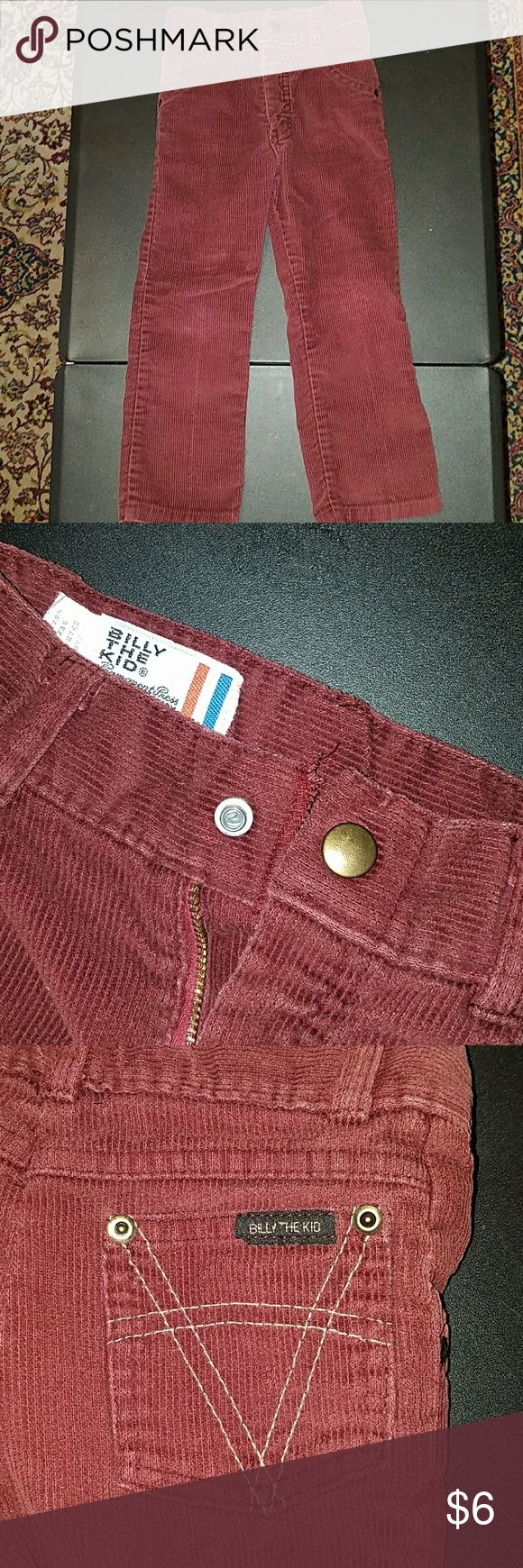 Vintage Kids Burgundy Corduroy Pants Vintage Billy the Kid size 5 Slim Corduroy pants. Burgundy. Snap closure with zipper. Usable front and back pockets. Great condition. Billy The Kid Bottoms Casual