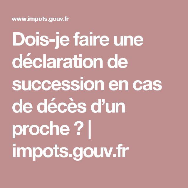Dois-je faire une déclaration de succession en cas de décès d'un proche? | impots.gouv.fr