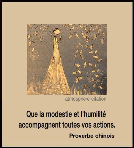 Que la modestie et l'humilité accompagnent toutes vos actions. - Dicton chinois