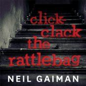 Book Review: Click-Clack the Raddlebag by Neil Gaiman - Perfect little free audio short story by Neil Gaiman to celebrate Halloween.  It is free from Audible.com.  (Focus on suspense, not blood and guts. Appropriate for kids as well.)