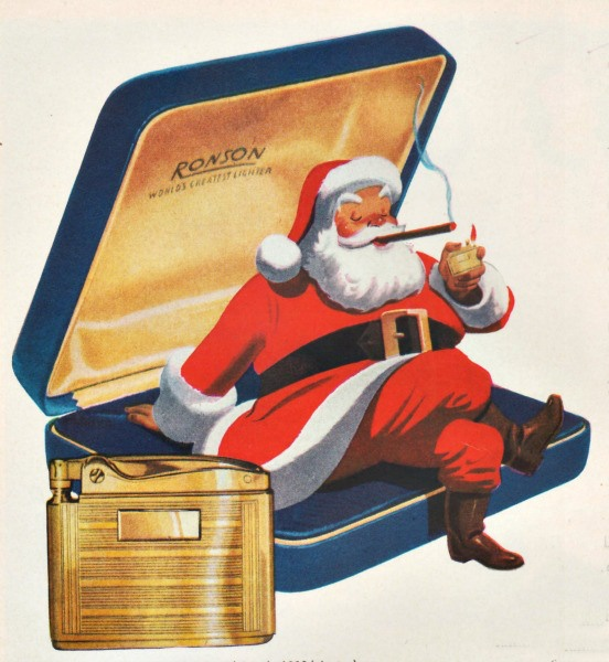 While Santa is marketing cancer sticks, he has to have some way to light them up, right? Vintage Ronson Lighter Ad- Christmas-1948...
